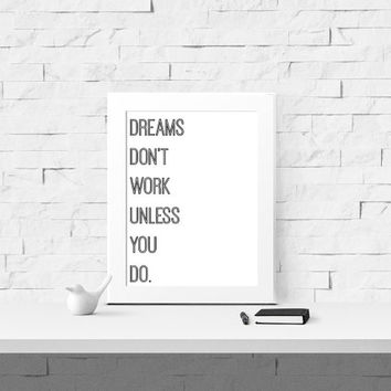 Dreams Dont Work Unless You Do Instant Download Inspirational Wall
