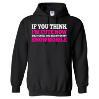 If You Think I Am Cute Now Wait Until You See My On My Snowmobile - Heavy Blend™ Hooded Sweatshirt