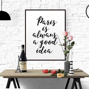 Paris is Always a Good Idea Audrey Hepburn Quote Art Printable with Handwritten Script Bonjour Bon Appetit Paris Quote Travel Quote Vacation