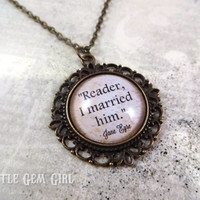 Jane Eyre Quote Necklace - Reader I Married Him Literary Quote Necklace - Jane Eyre Quote Jewelry - Writer Gifts - Book Quote Jewelry