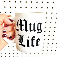 Mug Life Mug // Coffee Mug - Makeup Holder - Thug Life - Drinking Mug - Funny Mug - Tea Mug - Large Mug - Gangster - Gag Gift
