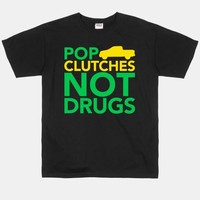 Pop Clutches, Not Drugs | HUMAN