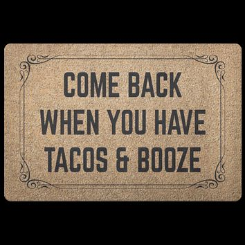 Come Back When You Have Tacos and Booze Doormat
