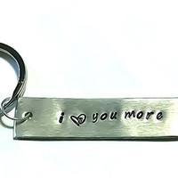 I Love You More Hand Stamped Key Chain Custom Key Keychain Personalized Gift ~ Choose Your Color ~ Couples Key Chain I Love You Keychain
