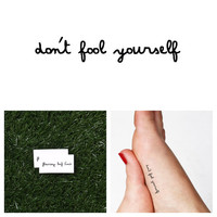 Don't Fool Yourself - Temporary Tattoo Quote (Set of 2)