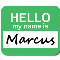 Marcus Hello My Name Is Mouse Pad