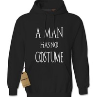 A Man Has No Costume GoT Halloween Adult Hoodie Sweatshirt