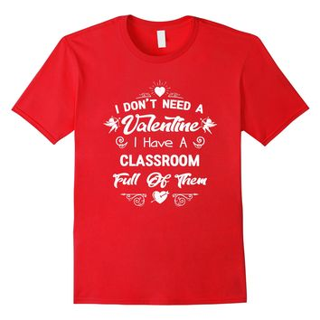 Teacher Valentine's Day Shirt- Funny Classroom School Gift