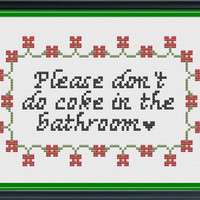Please Don't Do Coke in the Bathroom - Cross Stitch Pattern