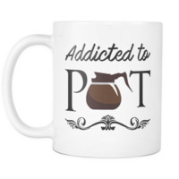 Funny Mugs - Addicted To Pot - 11 OZ Coffee Mugs - Sarcastic Mugs - Gift for her and him