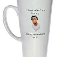 I Don't Suffer From Insanity, I Enjoy Every Minute of It Coffee or Tea mug, Latte Size