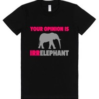 Your Opinion Is Irrelephant T-shirt (pnkgryicl71bk)-Black T-Shirt