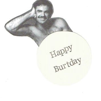 Happy Burtday Card Funny Burt Reynolds Birthday Hipster Retro '80s Indie Pun Weird Hunk Beefcake Quirky Women For Her Kitschy