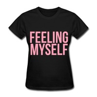 Feeling Myself T-Shirt