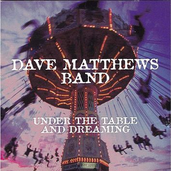 Dave Matthews Band - Under the Table and Dreaming - Used CD