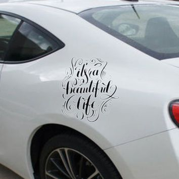 it's a beautiful life Vinyl Wall Decal - Removable (Indoor)
