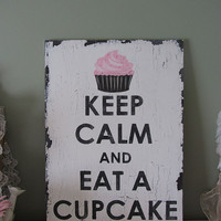 Keep Calm and Eat a Cupcake VINTAGE shabby chic sign