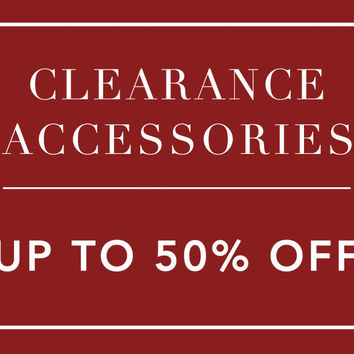 Clearance Accessories - Save up to 50%