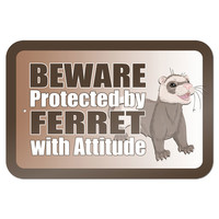 """Beware Protected by Ferret with Attitude 9"""" x 6"""" Metal Sign"""
