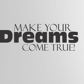 Make Your Dreams Come True wall decal