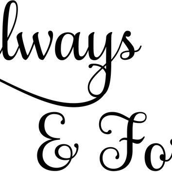 Always and Forever Wall Quote Wall Art Decal