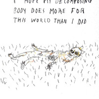 I Hope My Decomposing Body - Original Illustration