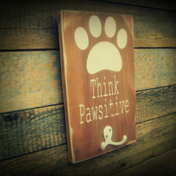 Dog Leash Holder/Think Pawsitive/Rustic, Primitive, Hand Painted, Handmade Wood Sign/Home Decor