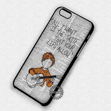 All I Want Ed Sheeran  - iPhone 7 6 Plus 5c 5s SE Cases & Covers