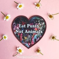 HOME :: Pins & Patches :: PATCHES :: Eat Pussy Not Animals Iron-on Patch