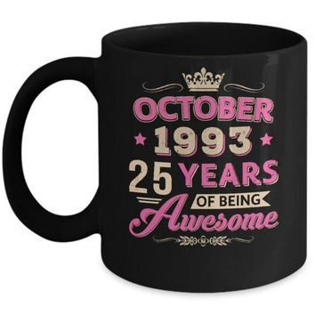 DCKIJ3 October 1993 25Th Birthday Gift Being Awesome Mug