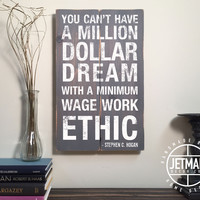 Success Quote Sign: You Can't Have a Million Dollar Dream With a Minimum Wage Work Ethic