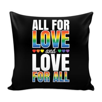 All For Love Gay Pride Pillow