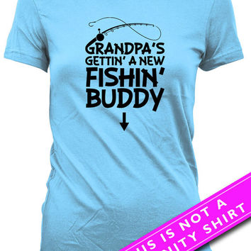 Pregnancy Announcement Shirt Pregnancy Tops Maternity Gifts Grandpa's Gettin' A New Fishin' Buddy Fishing Shirt Ladies Tee MAT-600