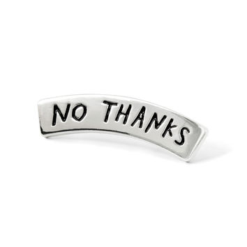 No Thanks Enamel Pin