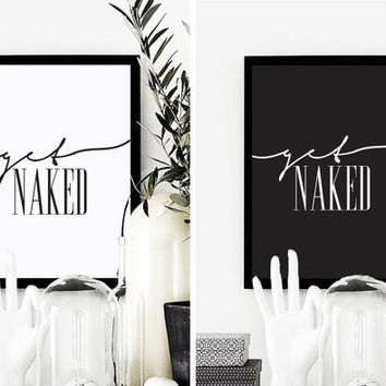 "Funny Quote Print ""Get Naked"", Funny Print, Wall Art, Wall Decor, Typographic Poster, Quote Wall Art, Minimalist Poster, Modern Typography."
