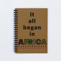"It all began in Africa - 5"" x 7"" Travel journal, adoption journal, travel notebook, notebook, diary, sketchbook, adventure, scrapbook, book"