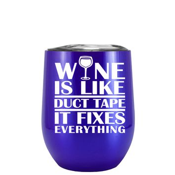 Wine is Like Duct Tape on Translucent Intense Blue 12 oz Stemless Wine Tumbler