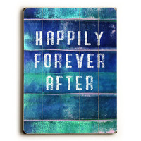 Happily Forever After by Artist Lisa Weedn Wood Sign