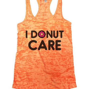 I Donut Care Burnout Tank Top By Womens Tank Tops