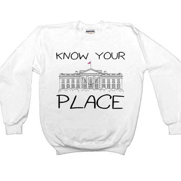 Know Your Place -- Women's Sweatshirt