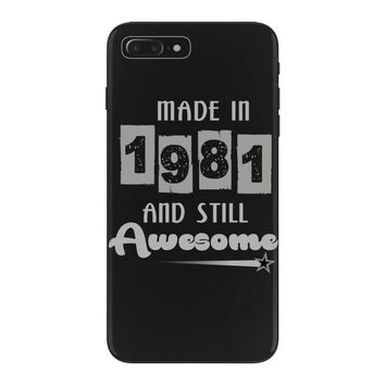 made in 1981 and still awesome iPhone 7 Plus Case