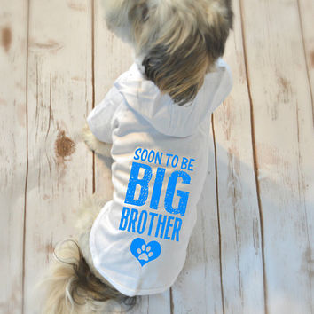 Soon to be Big Brother Dog Hoodie T-Shirts. New Baby Reveal. Pregnancy Announcement.