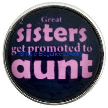 Great Sister's Get Promoted To Aunt's Snap 20mm (1093)