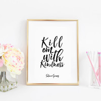 Lyrics Art Inspirational Poster Wall Art Song Lyrics Typography Quotes Kill Em With Kindness Motivational Art Be Kind Sign Black And White