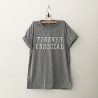 Foerver unsocial tshirt gray fashion funny slogan saying womens girls sassy cute top lazy teen teenager printed graphic tee