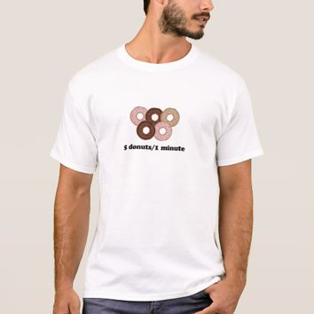 Five donuts in one minute T-Shirt