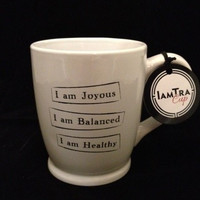 I Am ... Coffee Tea Ceramic Mug (...Joyous Balanced Healthy)
