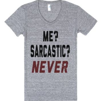 Me? Sarcastic? Never.... (juniors)-Female Athletic Grey T-Shirt