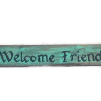 Wooden sign hummingbird rustic reclaimed wood,Welcome Friends home decor, country home decor, lodge or cabin decor, handpainted