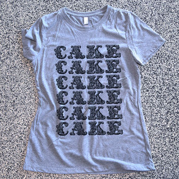 T Shirts Women - Cake - womens clothing, graphic tees, shirt with sayings, sarcastic, funny shirt